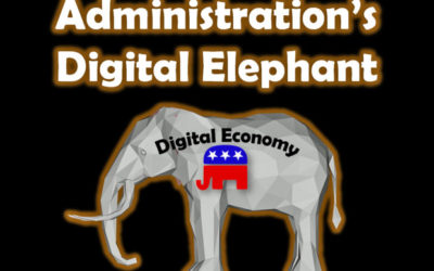 The Trump Administration's Digital Elephant