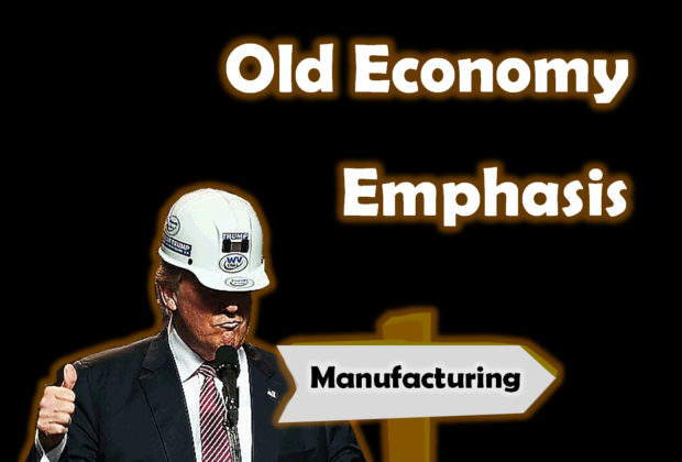 President Trump's Old Economy Emphasis