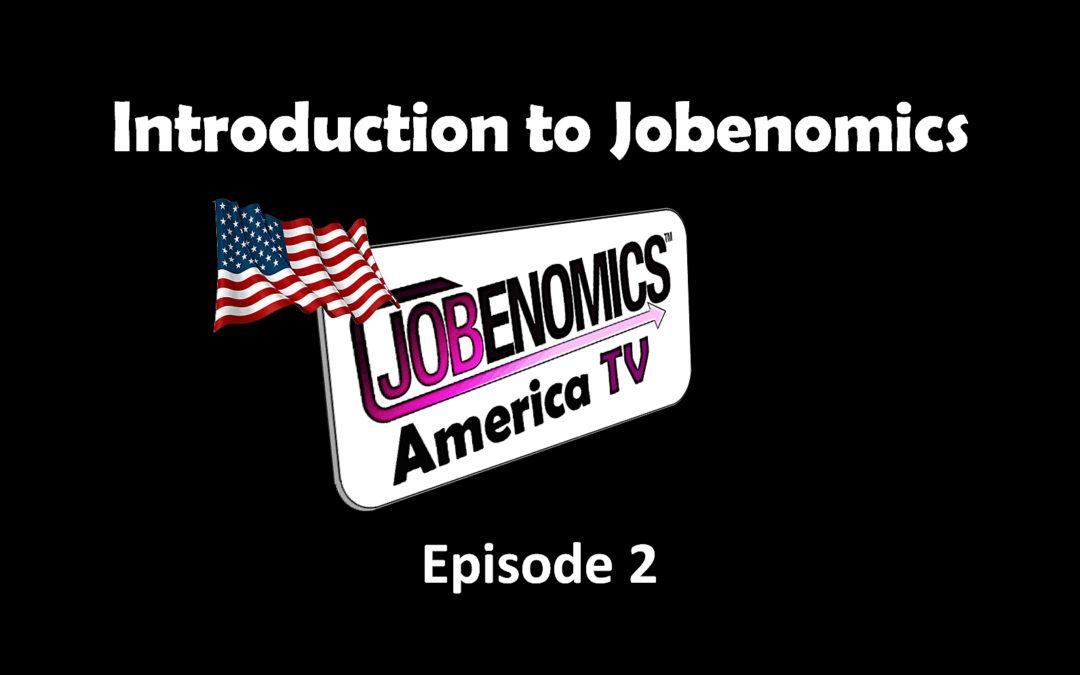 Jobenomics America: Episode 2