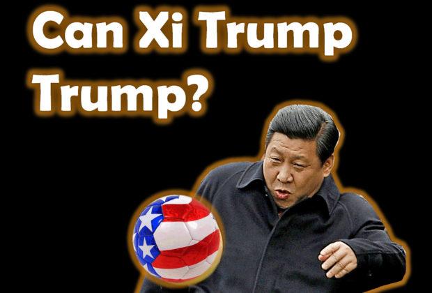 Can President Xi Trump President Trump?