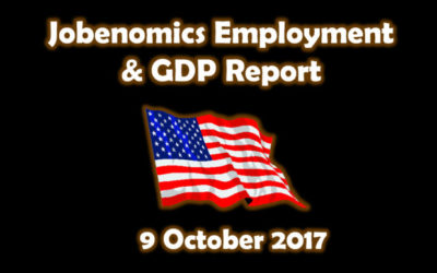 Jobenomics Employment & GDP Report: 9 October 2017