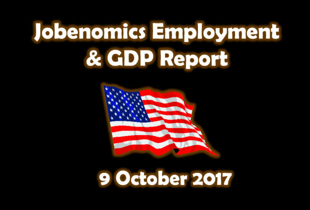 Jobenomics Employment & GDP Report: 9 October 2017