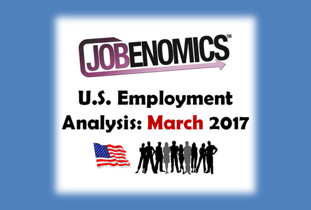 Jobenomics U.S. Employment Analysis: March 2017