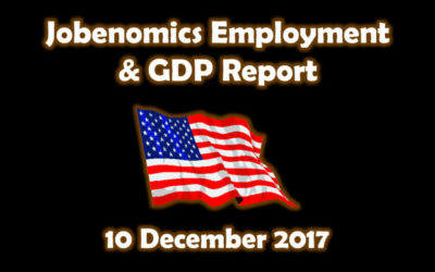 Jobenomics December 2017 Employment & GDP Report