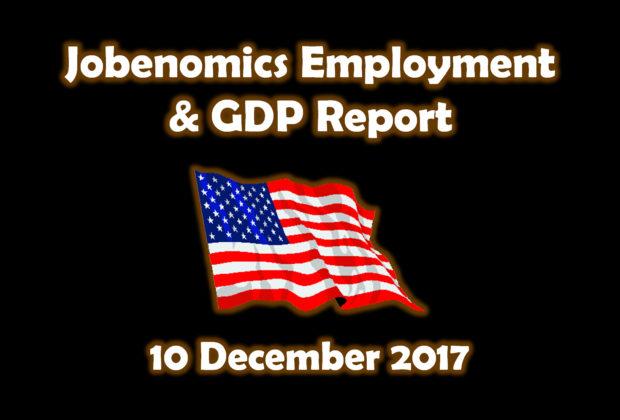 Jobenomics December 2017 Employment & GDP Report