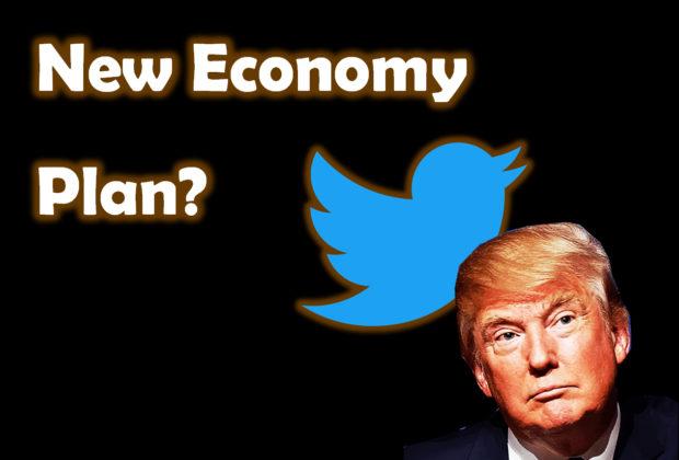 President Trump's New Economy Plan?