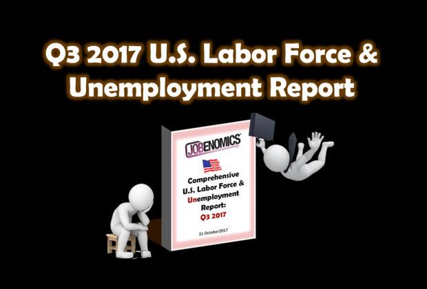 Q3 2017 U.S. Labor Force & Unemployment Report