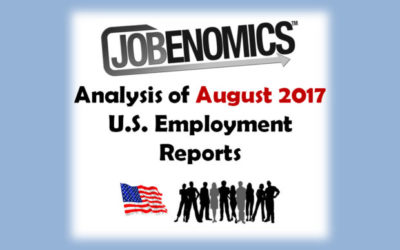 Jobenomics August 2017 Employment Report Analysis