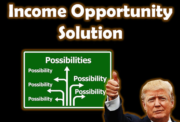 President Trump's Income Opportunity Solution