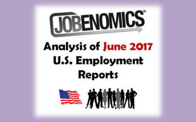 Jobenomics Analysis of June 2017 U.S. Employment Reports