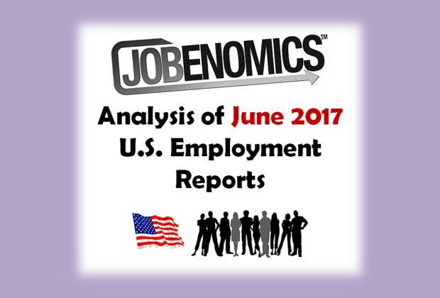 Jobenomics Analysis of June 2017 U.S. Employment Reports