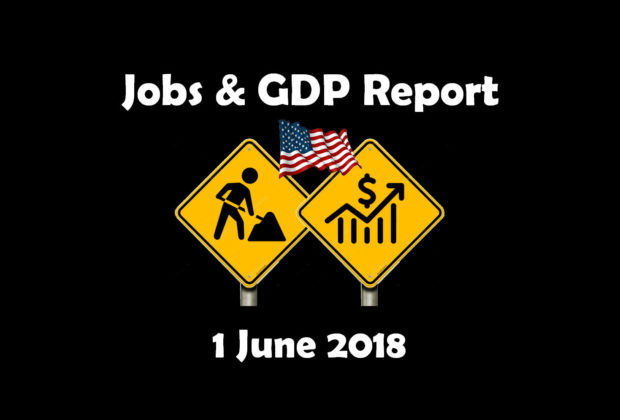 Jobs & GDP Report 1 June 2018