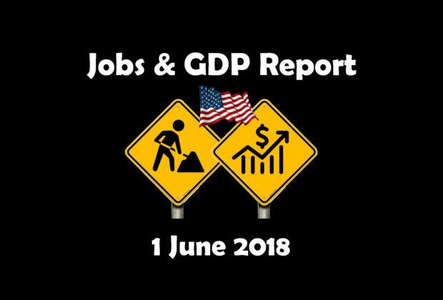 Jobs & GDP Report 1 June 2018