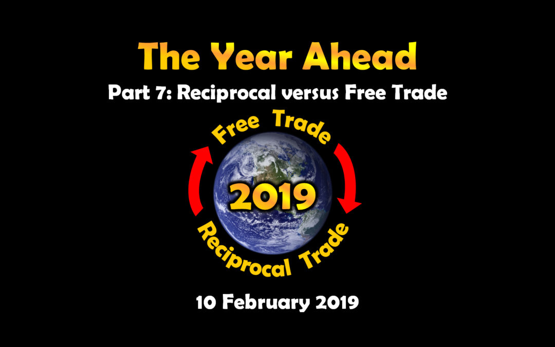 Part 7, Reciprocal versus Free Trade