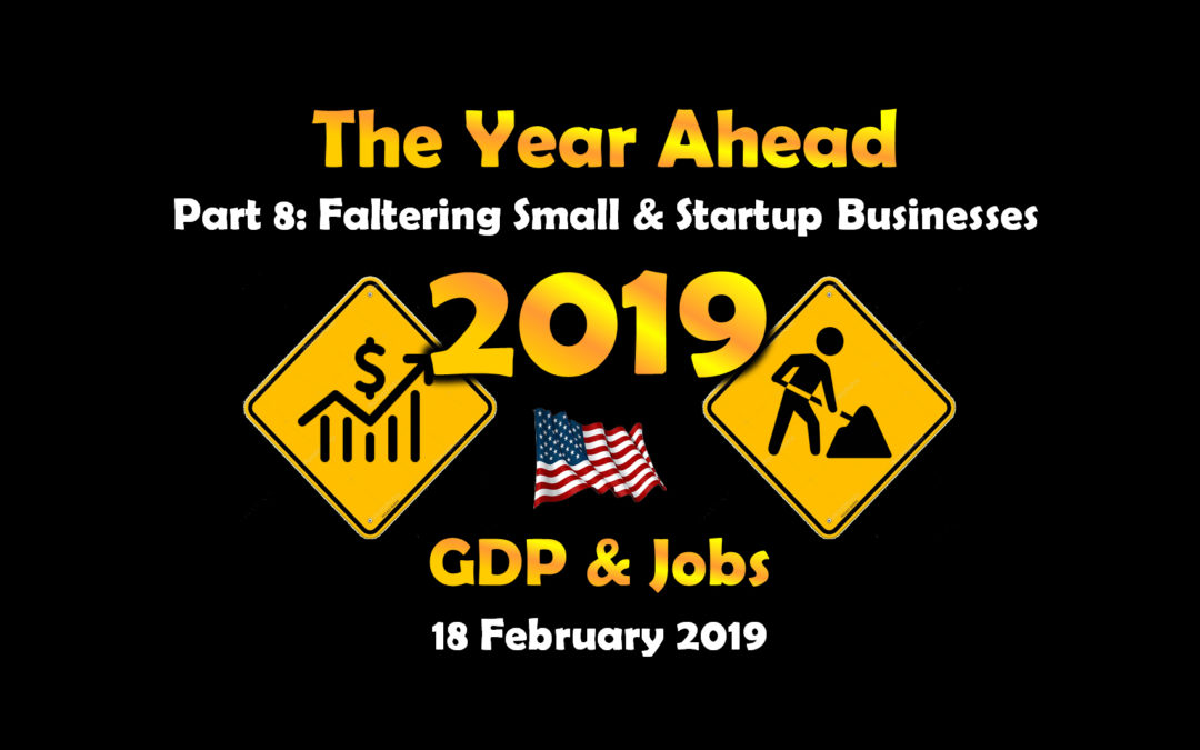 Part 8, Faltering Small & Startup Businesses